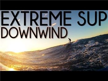 Watch a SUP downwinder in 50 knots! - Stand Up Paddle News