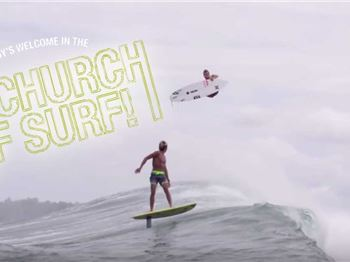 Everybody's Welcome In The Nu Church of Surf - Surfing News